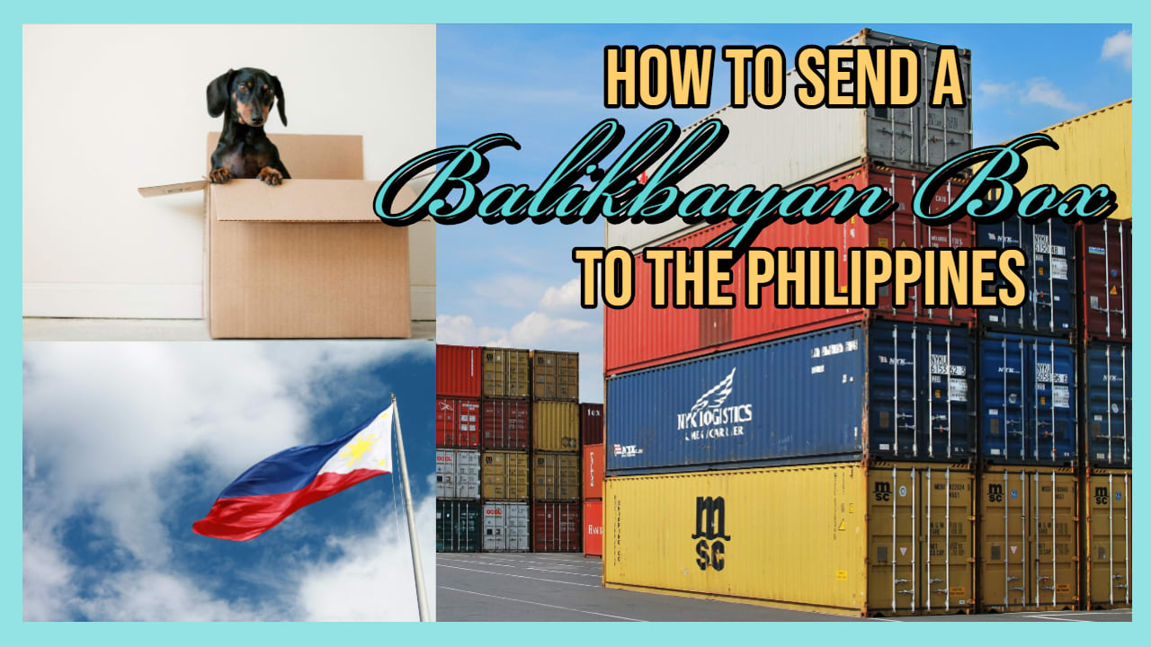 How To Send Balikbayan Box to the Philippines (New Rules 2019)