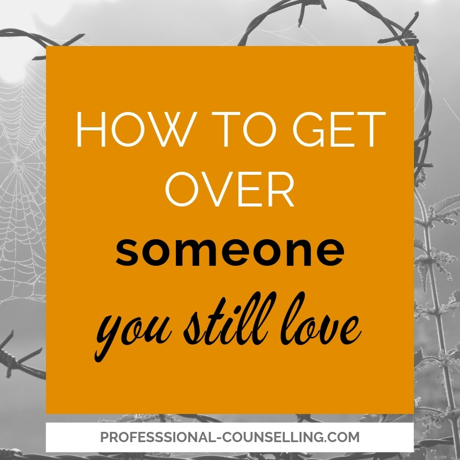 How to get over someone you still in love with