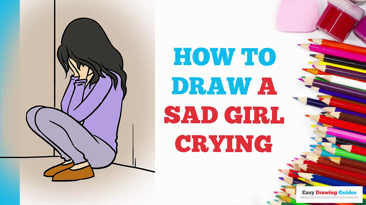 How To Draw A Sad Girl Crying Really Easy Drawing Tutorial