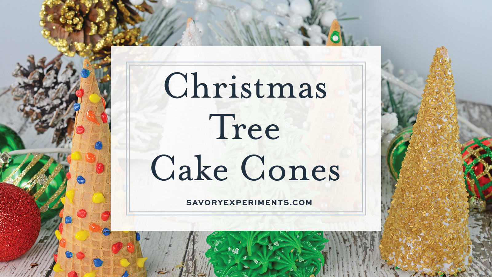 Christmas Tree Cake Cones + VIDEO - A Fun Christmas Dessert