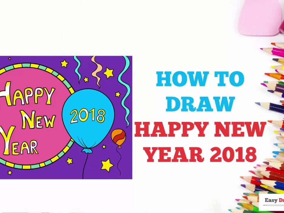 How To Draw Happy New Year 2018 Really Easy Drawing Tutorial