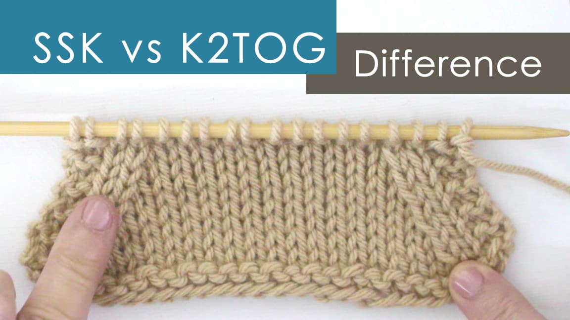 SSK vs K2TOG Decreases: What\'s the Difference? | Knitting Technique ...