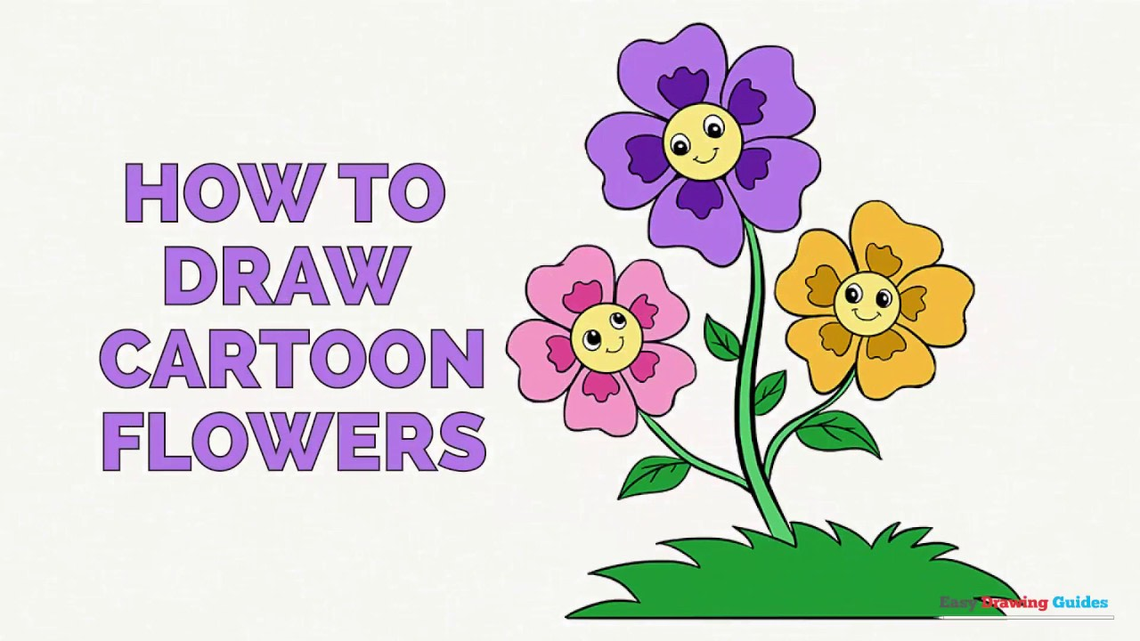 How To Draw Cartoon Flowers Easy Step By Step Drawing Guides