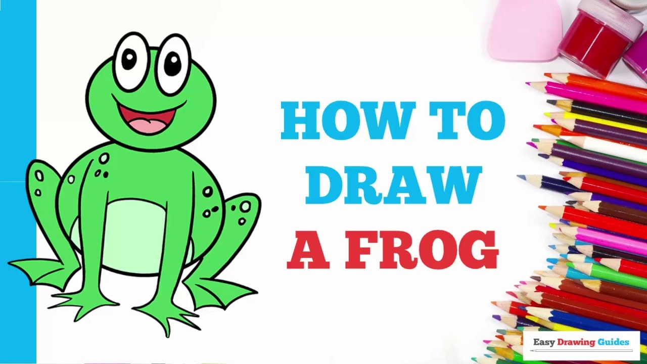 How To Draw A Frog Really Easy Drawing Tutorial Easy Drawing Guides