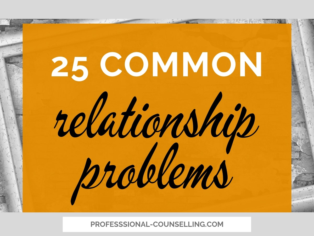 25 Common short- and long-term relationship problems and issues