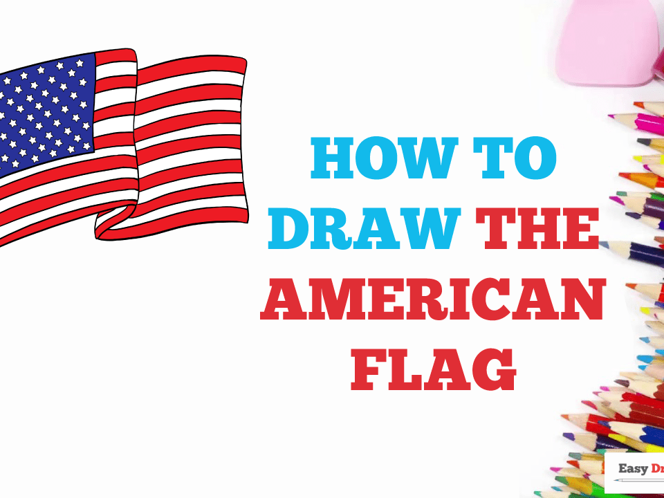 How To Draw The American Flag Really Easy Drawing Tutoria