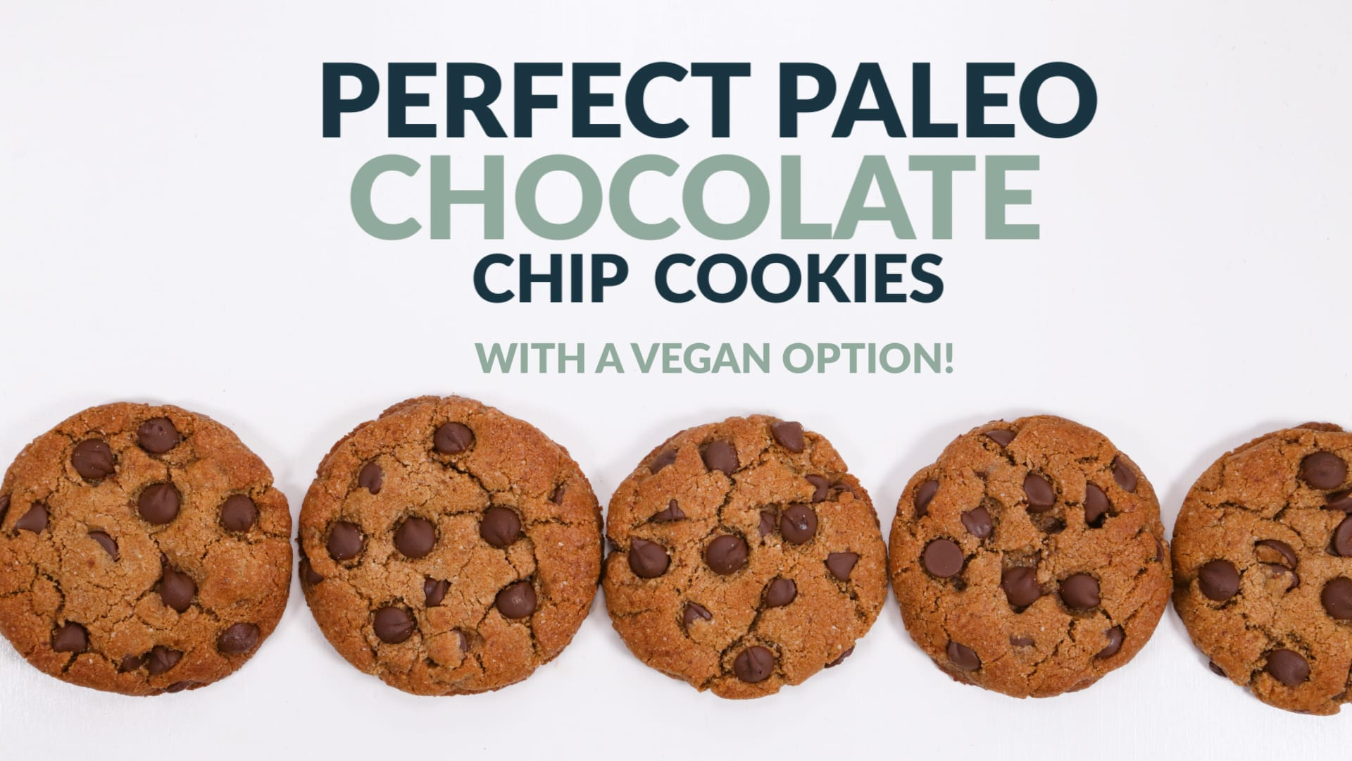 Perfect Paleo Chocolate Chip Cookies (vegan option, grain-free ...