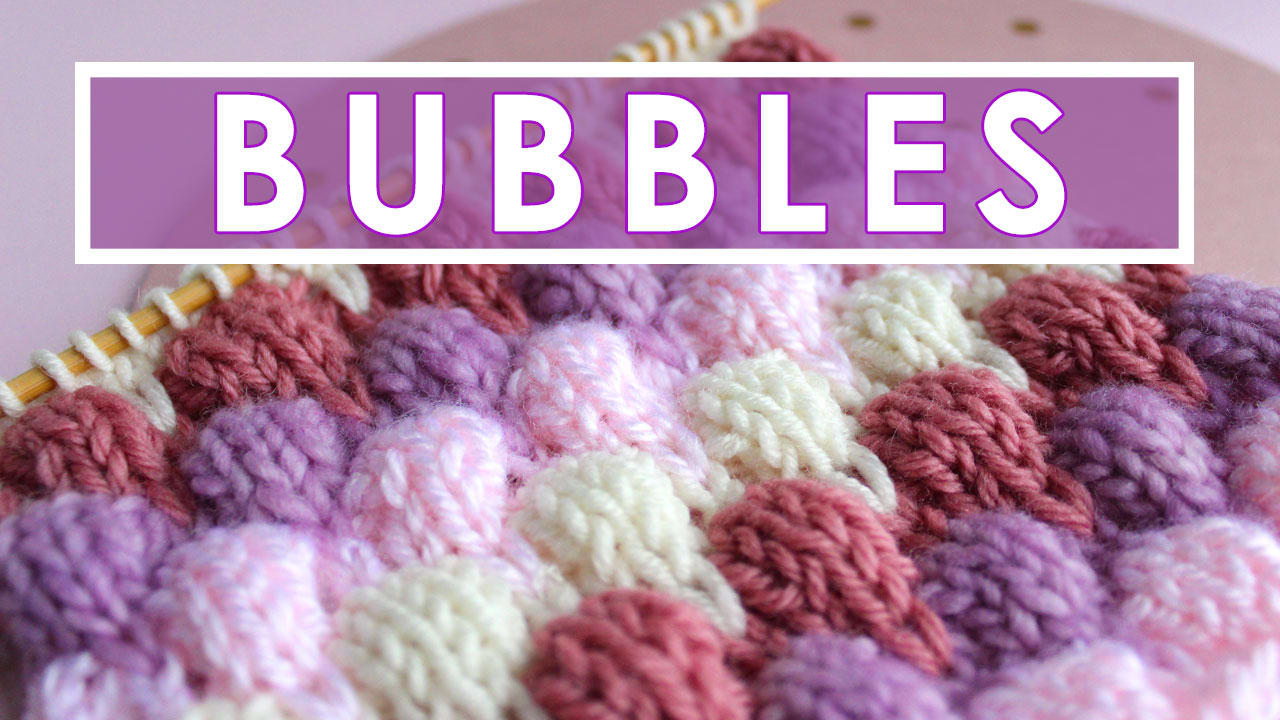 How To Knit The Bubble Stitch Pattern With Video Tutorial Studio Knit