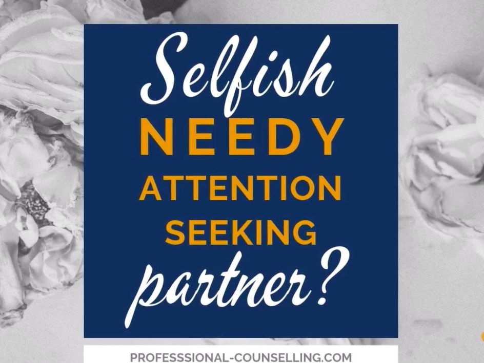 What to do when your partner or spouse is 'selfish' and only thinks about  him- or herself